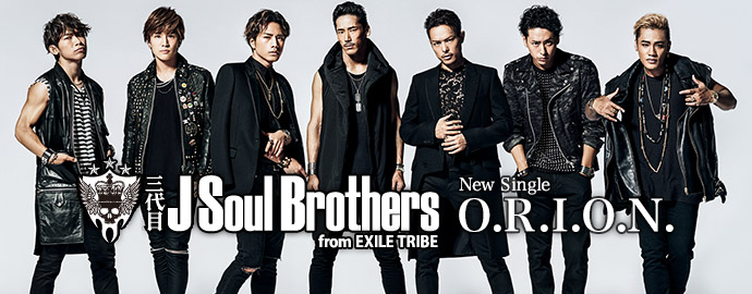 O.R.I.O.N. - 三代目 J Soul Brothers from EXILE TRIBE